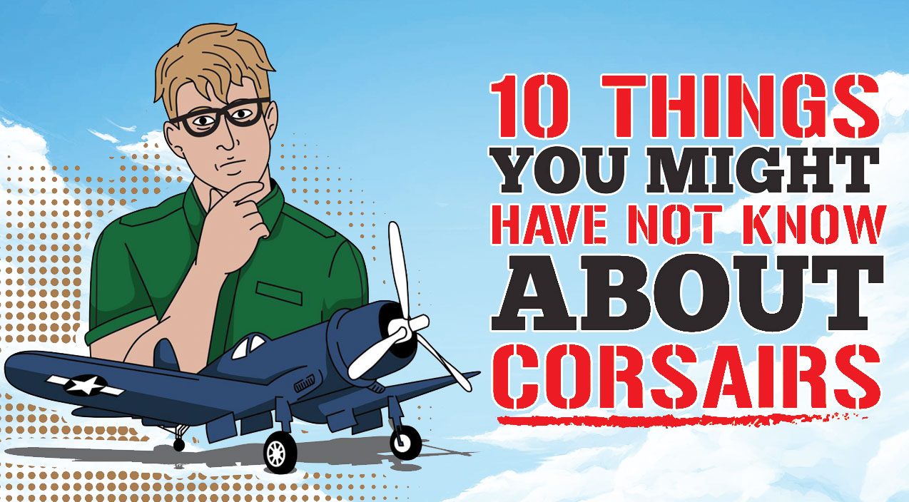 10 Things I Know About You: 10 Things You Might Not Know About Corsairs