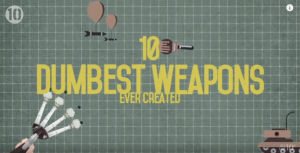 Top 10 Dumbest Weapons Ever Created