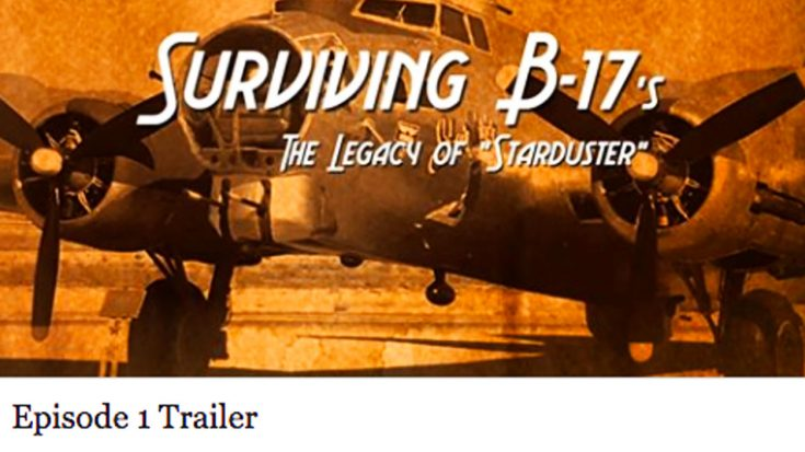 New Docuseries 'Surviving B-17s' Teaser Looks Incredible-It's A Warbird Fan's Dream | World War Wings Videos